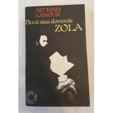 Armand Lanouk - Buna ziua domnule Zola