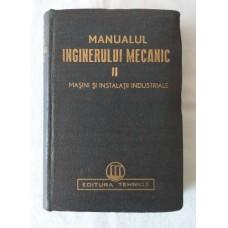 Manualul inginerului mecanic vol II - Masini si instalatii industriale