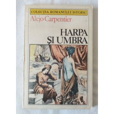 Alejo Carpentier - Harpa si umbra