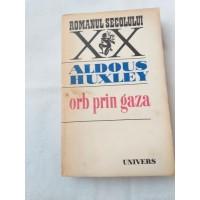 Aldous Huxley - Orb prin gaza