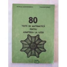 80 teste de matematica pentru admiterea in liceu