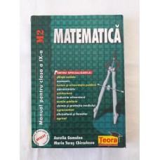 A. Gomolea   M. T. Chirculescu - Matematica - Manual pentru clasa a IX-a profil M2 editura Teora