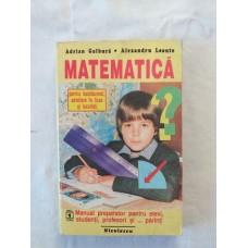 A. Galbura   A. Leonte - Matematica - Anul 1 liceu - Manual preparator pentru elevi studenti profesori si ... parinti