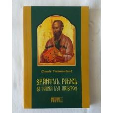 Claude Tresmontant - Sfantul Pavel si taina lui Hristos