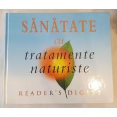 Readers Digest - Sanatate cu tratamente naturiste